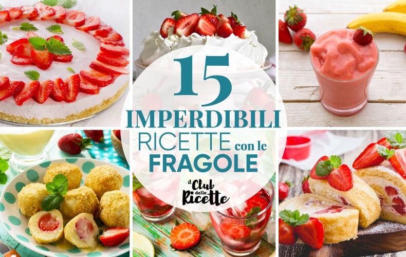 Migliori Ricette Con Le Fragole