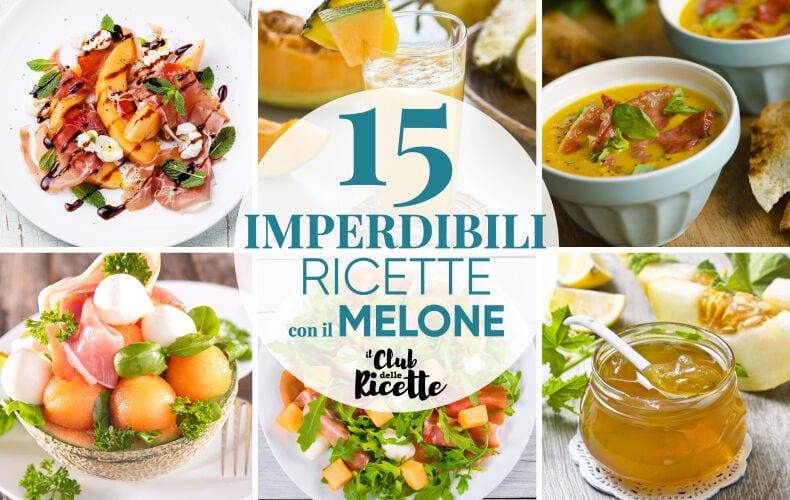 Migliori Ricette Con Il Melone