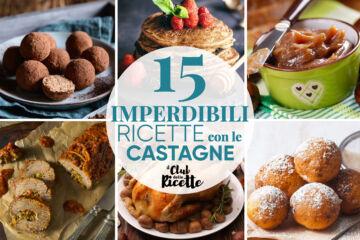 Migliori Ricette Con Le Castagne