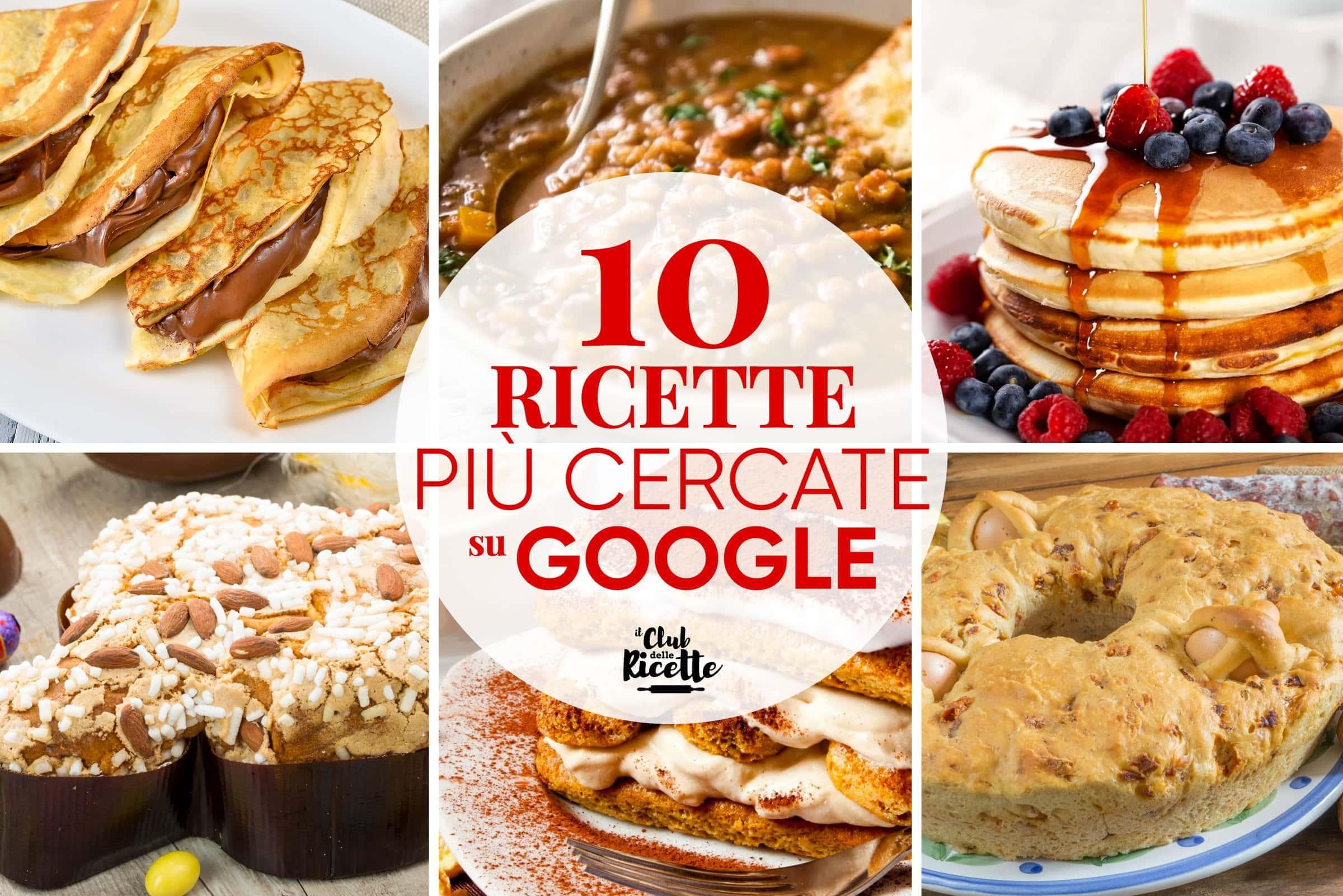 Ricette Piu Cercate Su Google 2019
