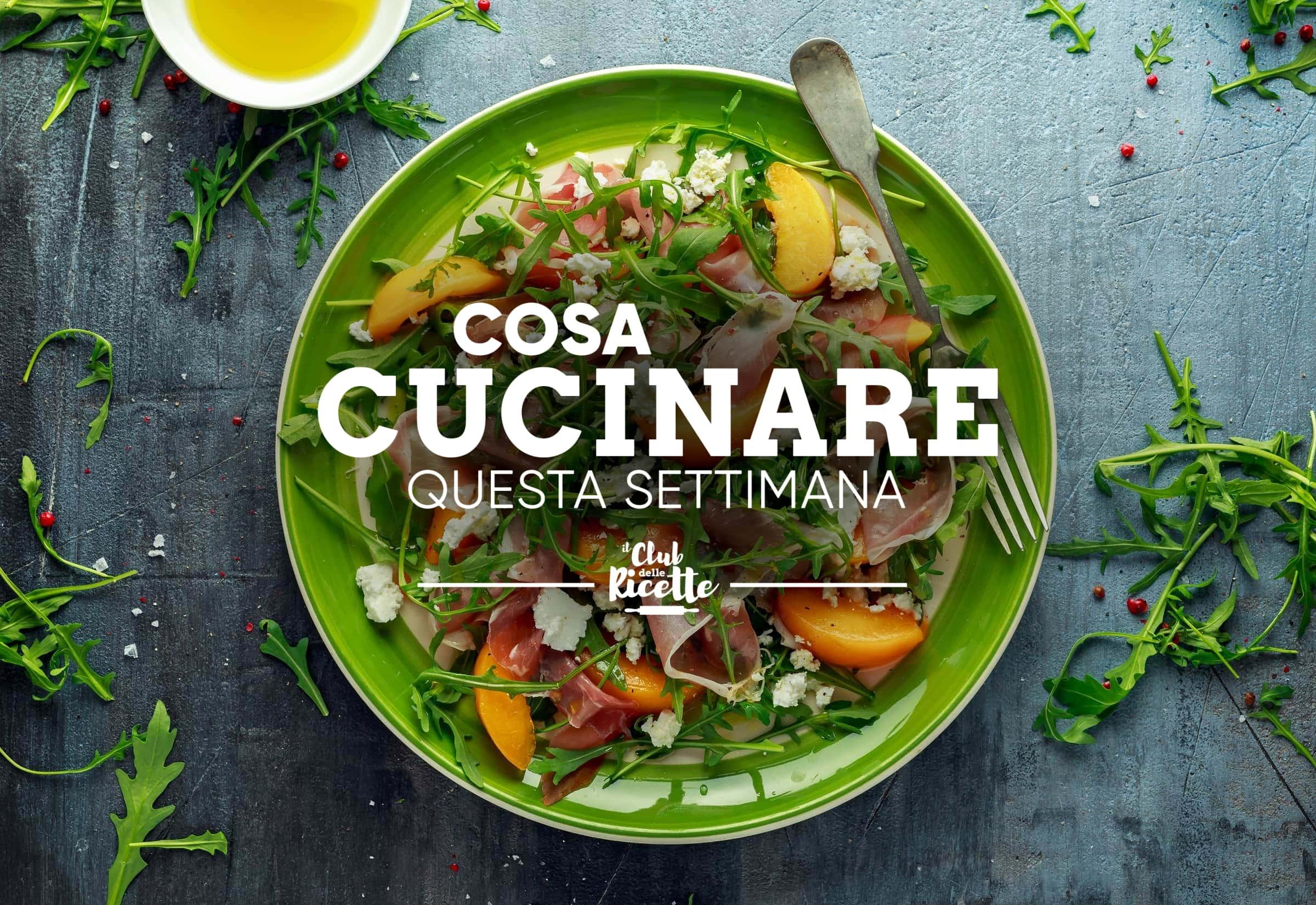 Cosa Cucinare La Settimana Del 14 06 2021